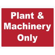Plant & Machinery Only Signs