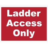 Ladder Access Only Signs